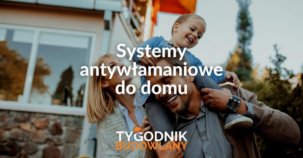 Systemy antywłamaniowe do domu